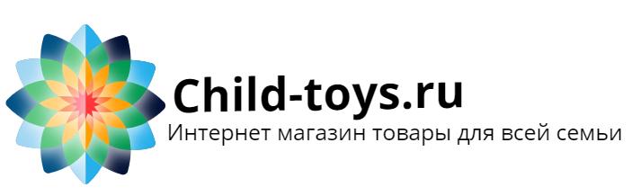 """""""Child-toys.ru"""" - Интернет магазин детских товаров и товаров для всей семьи."""
